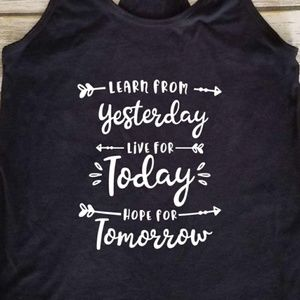 Learn From Yesterday, Live For Today black tank